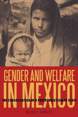 Gender and Welfare in Mexico: The Consolidation of a Postrevolutionary State