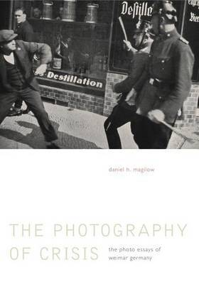 The Photography of Crisis: The Photo Essays of Weimar Germany