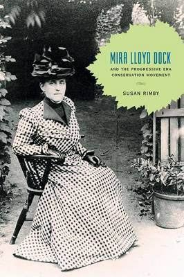 Mira Lloyd Dock and the Progressive Era Conservation Movement