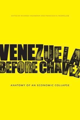 Venezuela Before Chavez: Anatomy of an Economic Collapse