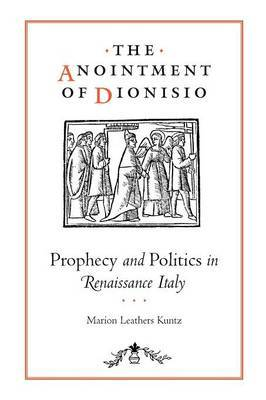 The Anointment of Dionisio: Prophecy and Politics in Renaissance Italy