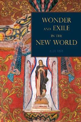 Wonder and Exile in the New World