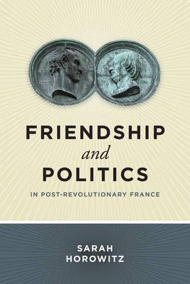 Friendship and Politics in Post-Revolutionary France