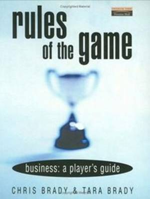 The Rules of the Game: Business - A Player's Guide