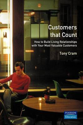 Customers That Count: How to Build Living Relationships with Your Most Valuable Customers