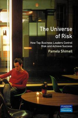 The Universe of Risk: How Top Business Leaders Control Risk and Achieve Success