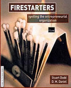 Firestarters!: Igniting the New Entrepreneurial Organization
