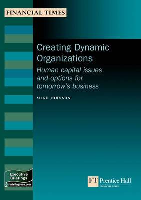 Creating Dynamic Organisations: Human Capital Issues and Options for Tomorrow's Business