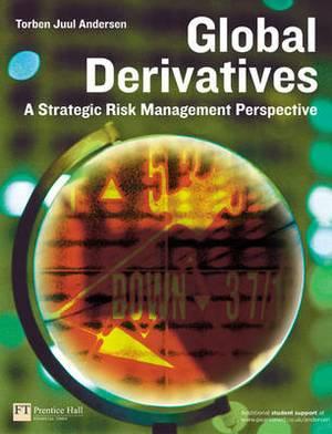 Global Derivatives: A Strategic Risk Management Perspective