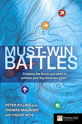 Must-Win Battles: Creating the Focus You Need to Achieve Your Key Business Goals