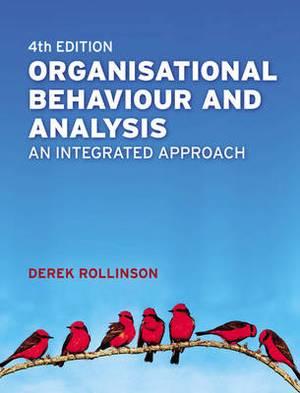 Organisational Behaviour and Analysis: An Integrated Approach