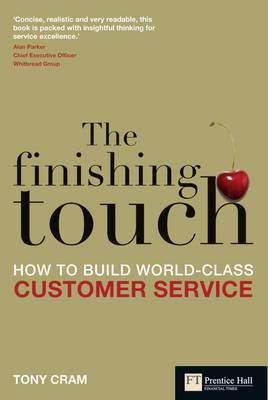 The Finishing Touch: How to Build World-Class Customer Service