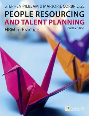People Resourcing and Talent Planning: HRM in Practice
