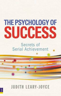 The Psychology of Success: Secrets of Serial Achievement