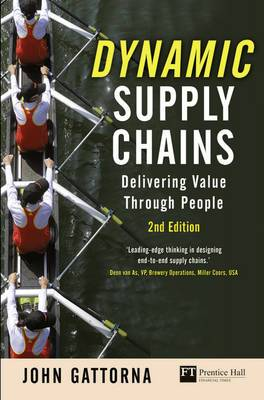 Dynamic Supply Chains: Delivering Value Through People