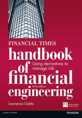 The Financial Times Handbook of Financial Engineering: Using Derivatives to Manage Risk