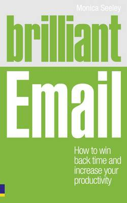 Brilliant Email: How to Win Back Time and Increase Your Productivity