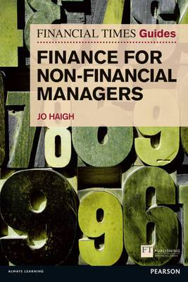FT Guide to Finance for Non Financial Managers: The Numbers Game and How to Win It