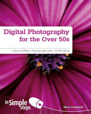 Digital Photography for the Over 50s In Simple Steps
