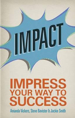 Impact: Impress Your Way to Success
