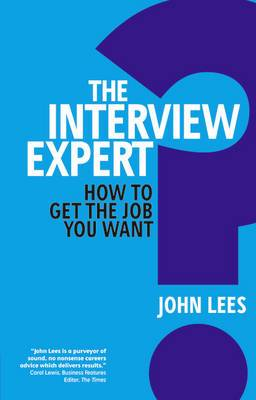 The Interview Expert: How to get the job you want