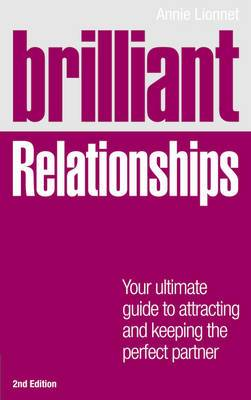 Brilliant Relationships: Your Ultimate Guide to Attracting and Keeping the Perfect Partner