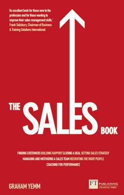 The Sales Book: How to Drive Sales, Manage a Sales Team and Deliver Results
