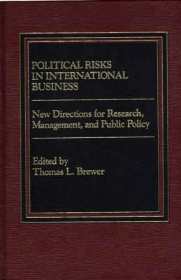 Political Risks in International Business: New Directions for Research, Management, and Public Policy