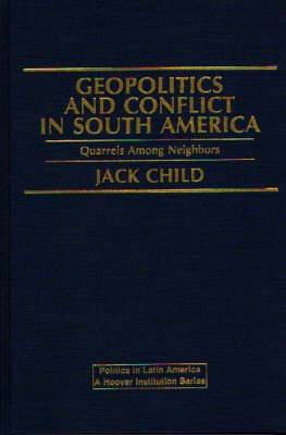 Geopolitics and Conflict in South America: Quarrels Among Neighbors