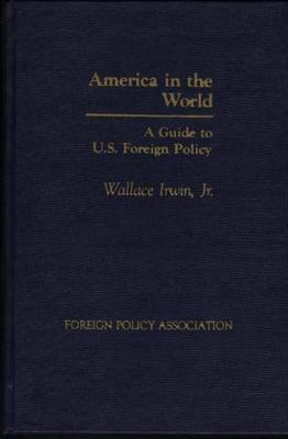 America in the World: A Short Guide to Foreign Policy