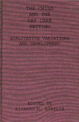 The Child and the Day Care Setting: Qualitative Variations and Development