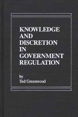 Knowledge and Discretion in Government Regulation