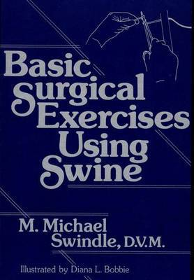 Basic Surgical Exercises Using Swine