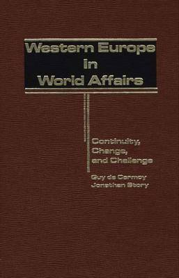 Western Europe in World Affairs: Continuity, Change, and Challenge