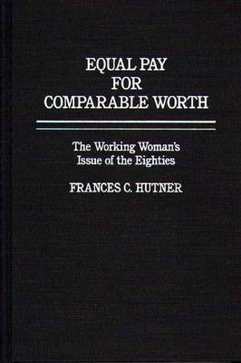 Equal Pay for Comparable Worth: The Working Woman's Issue of the Eighties