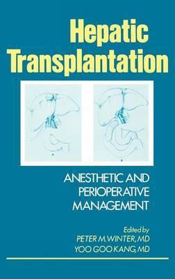 Hepatic Transplantation: Anesthetic and Perioperative Management