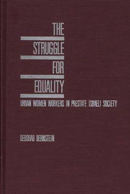 The Struggle for Equality: Urban Women Workers in Prestate Israeli Society