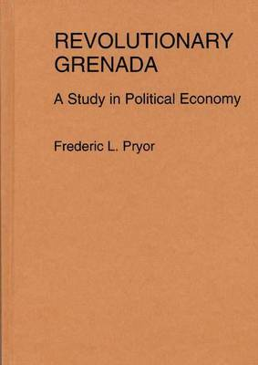 Revolutionary Grenada: A Study in Political Economy