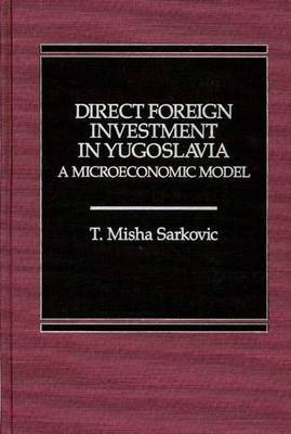 Direct Foreign Investment in Yugoslavia: A Microeconomic Model