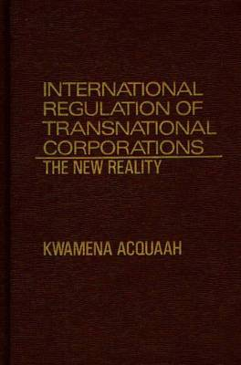 International Regulation of Transnational Corporations: The New Reality