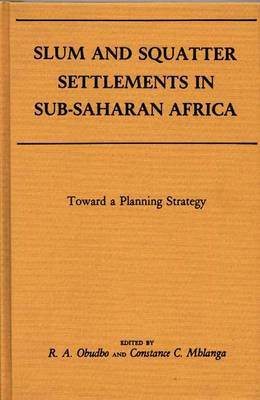 Slum and Squatter Settlements in Sub-Saharan Africa: Towards a Planning Strategy