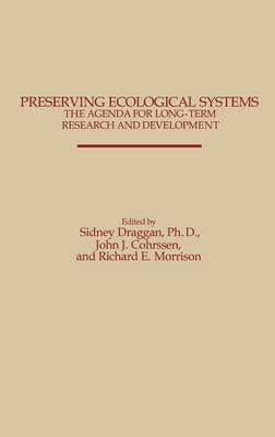 Preserving Ecological Systems: The Agenda for Long-Term Research and Development