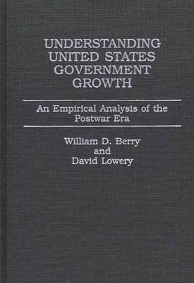 Understanding United States Government Growth: An Empirical Analysis of the Postwar Era