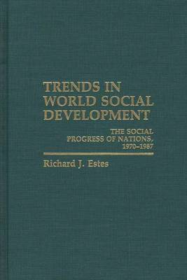 Trends in World Social Development: The Social Progress of Nations, 1970-1986