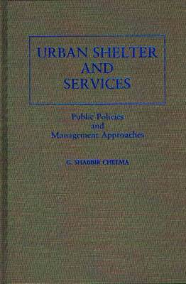 Urban Shelter and Services: Public Policies and Management Approaches