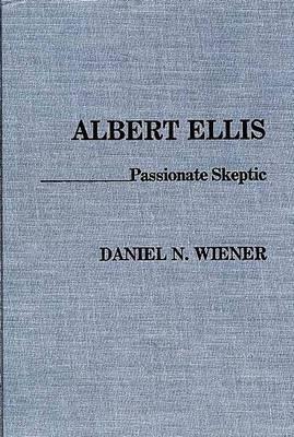 Albert Ellis: Passionate Skeptic