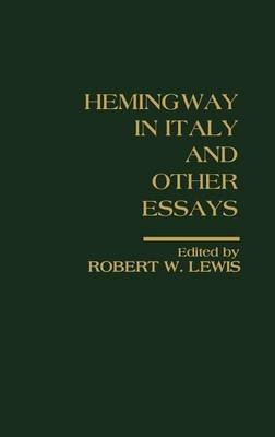 Hemingway in Italy and Other Essays: Critical Approaches