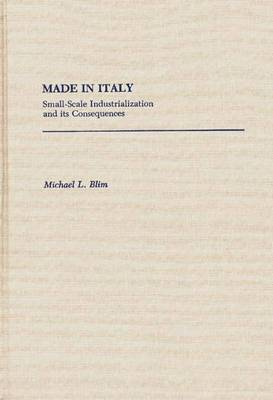 Made in Italy: Small-Scale Industrialization and Its Consequences