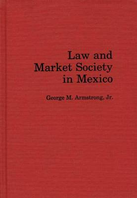 Law and Market Society in Mexico