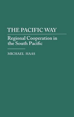 The Pacific Way: Regional Cooperation in the South Pacific
